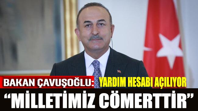 Çavuşoğlu 'hesap' açılacağını duyurdu: Milletimiz cömerttir