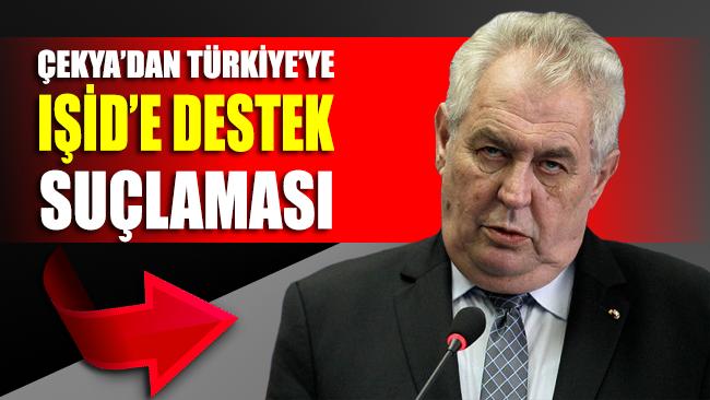 Çekya'dan Türkiye'ye IŞİD'e yardım suçlaması!