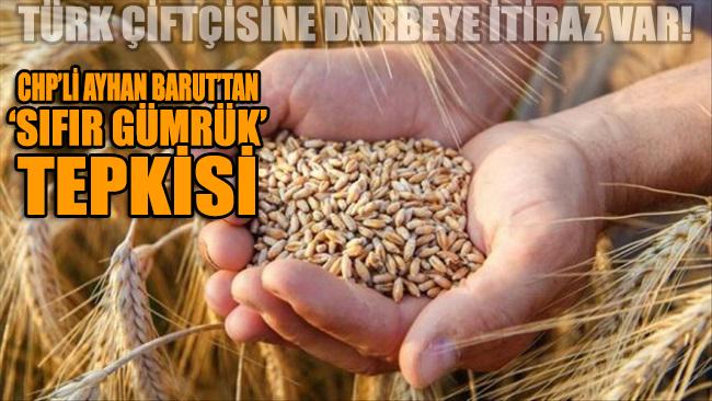 CHP Milletvekili Barut'tan 'SIFIR GÜMRÜK' uygulamasına itiraz var: Bu yanlıştan derhal dönülmelidir