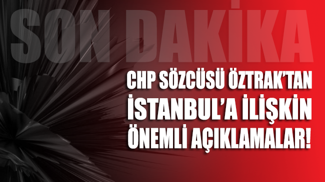 CHP Sözcüsü Faik Öztrak: Kazandığımız seçimi kimseye çaldırtmayız