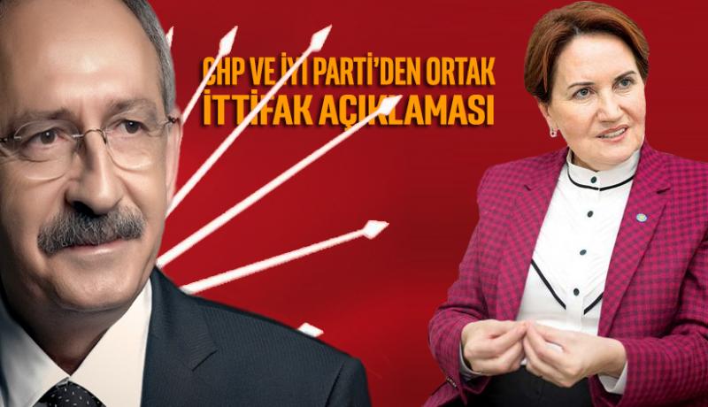 CHP ve İyi Parti'den ortak 'ittifak' açıklaması