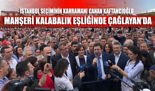 CHP'den Çağlayan çıkarması… İstanbullular Kaftancıoğlu'nu yalnız bırakmadılar
