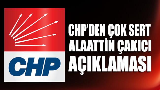 CHP'den çok sert Alaattin Çakıcı açıklaması
