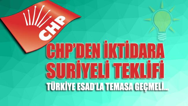 CHP'den 'Suriyeli' teklifi: Türkiye, Esad hükümetiyle temasa geçmeli