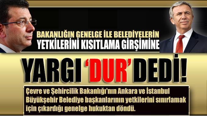CHP'li belediyelerin elini kolunu bağlama girişimleri sürüyor! Bakanlığın genelge ile yetki gasbına yargı dur dedi!