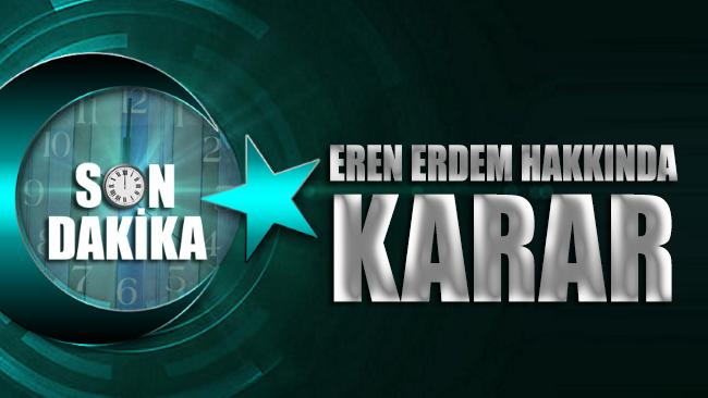 CHP'li Eren Erdem'e 4 yıl 2 ay hapis cezası!
