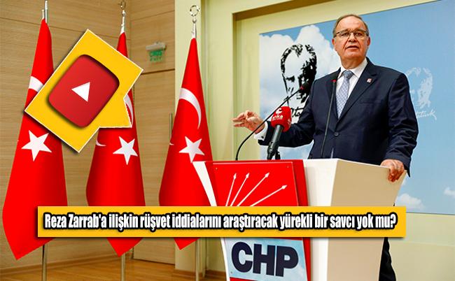 CHP'li Faik Öztrak: Reza Zarrab'a ilişkin rüşvet iddialarını araştıracak yürekli bir savcı yok mu?