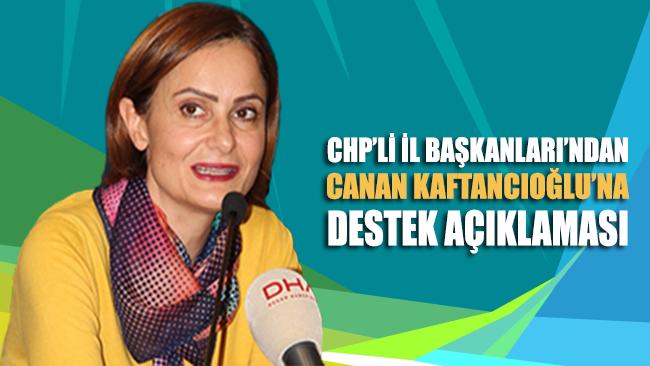 CHP'li İl Başkanları'ndan Canan Kaftancıoğlu'na destek açıklaması