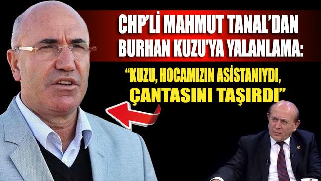 CHP'li Mahmut Tanal'dan Burhan Kuzu'ya yalanlama geldi
