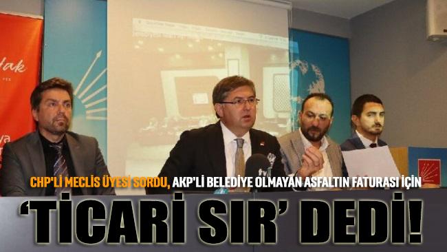 CHP'li meclis üyesi sordu, AKP'li belediye olmayan asfaltın faturası için 'Ticari sır' dedi