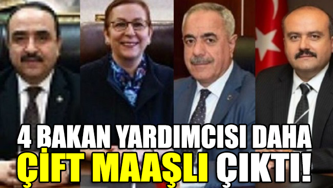 CHP'li vekil ortaya çıkardı: 4 bakan yardımcısı daha çift maaşlı çıktı