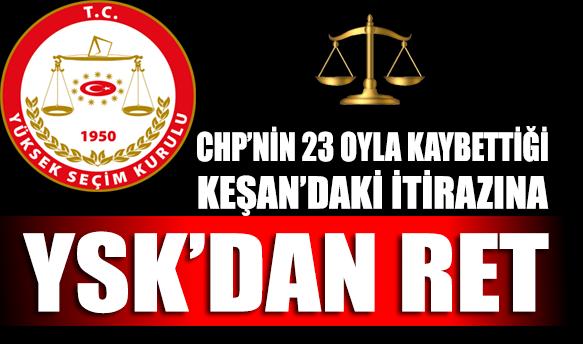 CHP'nin itirazına YSK'dan ret