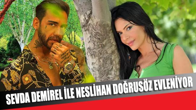 Cinsiyet değiştiren Neslihan Doğrusöz ile Sevda Demirel evleniyor