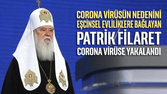 Corona virüsün nedenini eşcinsel evliliklere bağlayan Patrik Filaret corona virüse yakalandı