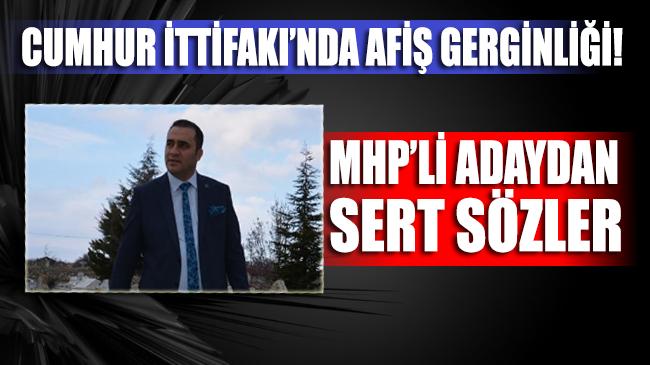 Cumhur İttifakı'nda 'afiş' gerginliği: MHP'li adaydan sert sözler