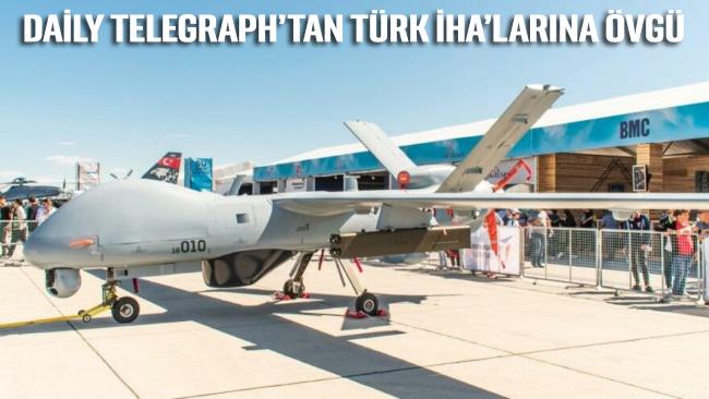 Daily Telegraph'tan Türk İHA'larına övgü: Artık ordunun büyüklüğü önemli değil