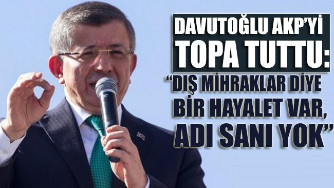 Davutoğlu, AKP'yi topa tuttu: