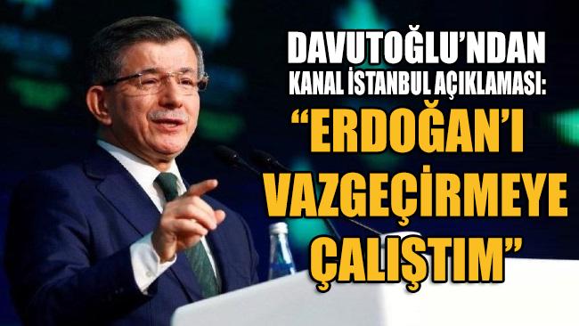 Davutoğlu'ndan Kanal İstanbul açıklaması!