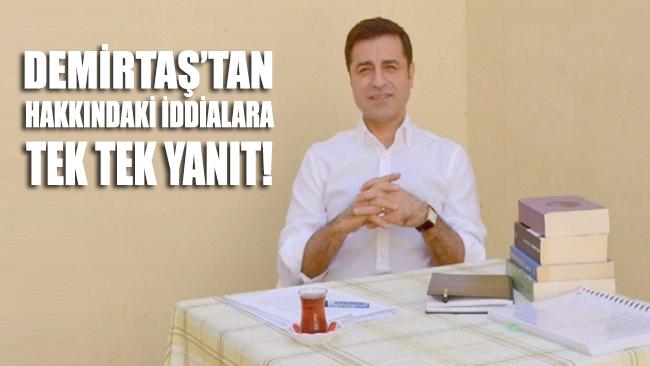 Demirtaş'tan hakkındaki iddialara tek tek yanıt!