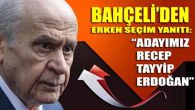 Devlet Bahçeli: 2023'te adayımız Recep Tayyip Erdoğan'dır