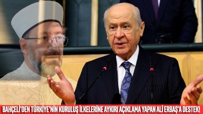 Devlet Bahçeli'den, Türkiye'nin kuruluş ilkelerine aykırı açıklamalar yapan Ali Erbaş'a destek