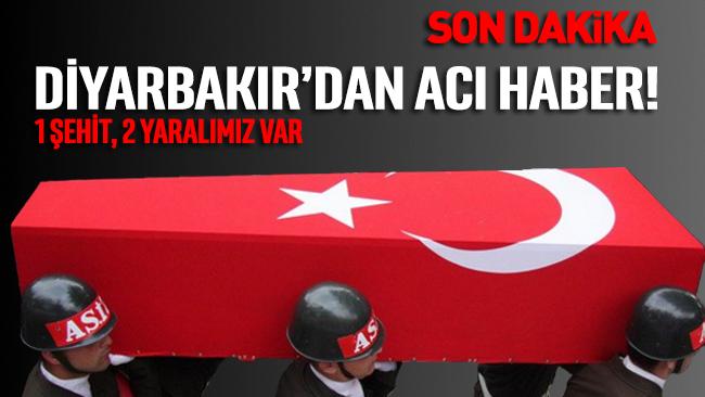 Diyarbakır'da teröristlerle çatışma: 1 şehit, 2 yaralı