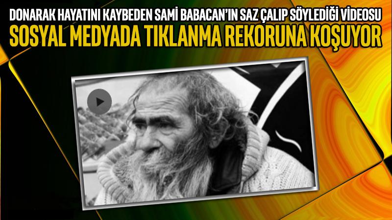Donarak hayatını kaybeden Sami Babacan'ın bağlama çalarak türkü söylediği görüntüler...