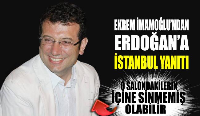 Ekrem İmamoğlu'ndan Erdoğan'a 'İstanbul' yanıtı