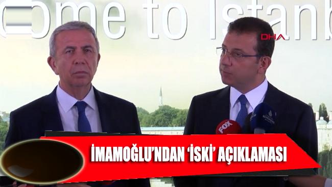 Ekrem İmamoğlu'ndan 'İSKİ' açıklaması