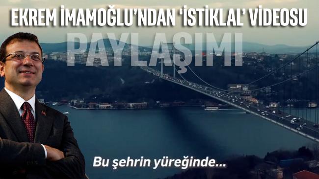 Ekrem İmamoğlu'ndan 'İstiklal' videosu paylaşımı