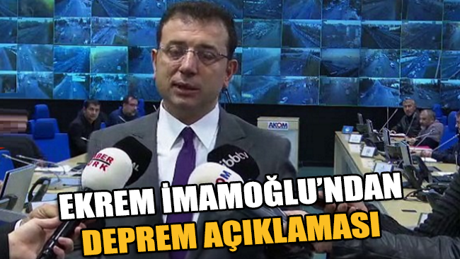 Ekrem İmamoğlu'ndan İstanbul depremi açıklaması
