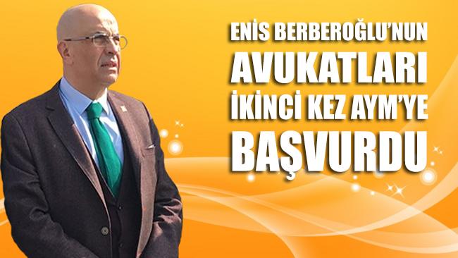 Enis Berberoğlu'nun avukatları ikinci kez AYM'ye başvurdu