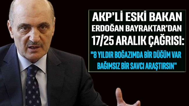 Erdoğan Bayraktar'dan 17-25 Aralık çağrısı