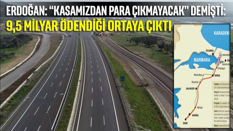 """Erdoğan """"Kasamızdan para çıkmayacak"""" demişti:  9.5 milyar ödendiği ortaya çıktı"""