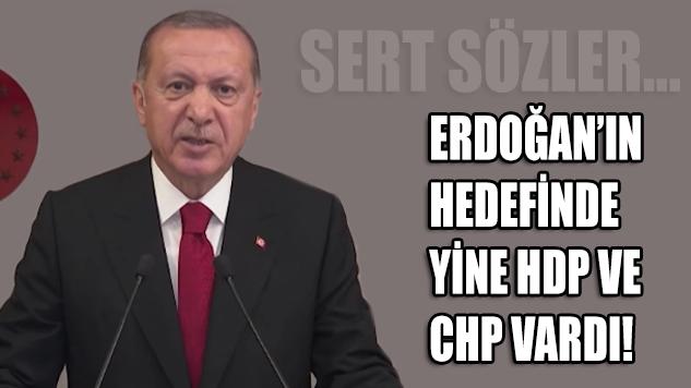 Erdoğan'dan HDP ve CHP'ye sert sözler!