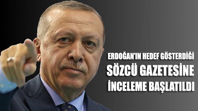 Erdoğan'ın hedef gösterdiği Sözcü gazetesine inceleme başlatıldı