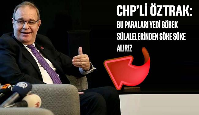 Erdoğan'ın 'söke söke alırlar' sözlerine CHP Sözcüsü Öztrak'tan sert yanıt