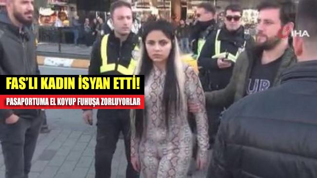 Fas'lı kadın isyan etti: Pasaportuma el koyup fuhuşa zorluyorlar