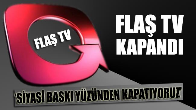 Flash TV yayın durdurma kararı aldı