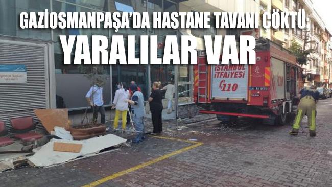 Gaziosmanpaşa'da hastane tavan çöktü: 3 yaralı