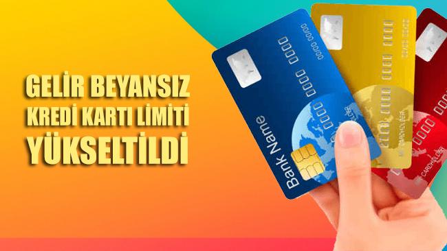 Gelir beyansız kredi kartı limiti yükseltildi