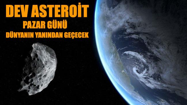 Gize Piramitleri büyüklüğündeki asteroit Pazar günü dünyanın yanından geçecek