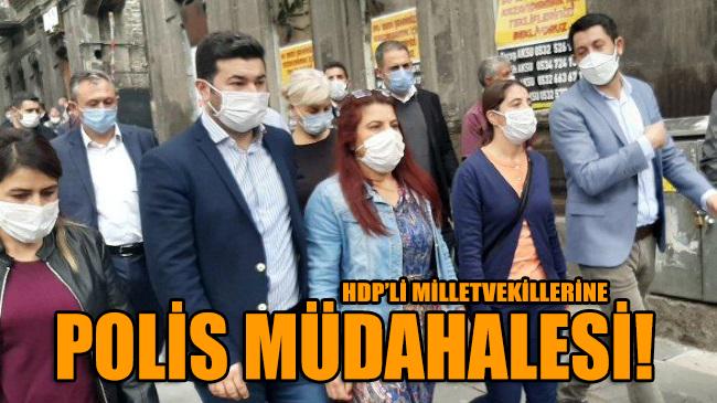 HDP'li vekillere polis müdahalesi