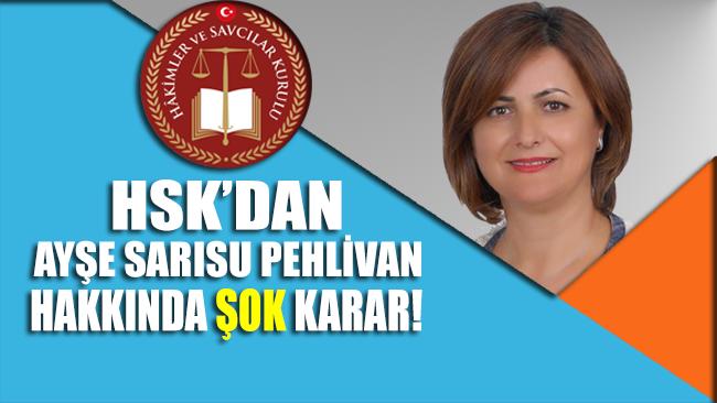 HSK'dan Ayşe Sarısu Pehlivan hakkında 'şok' karar!