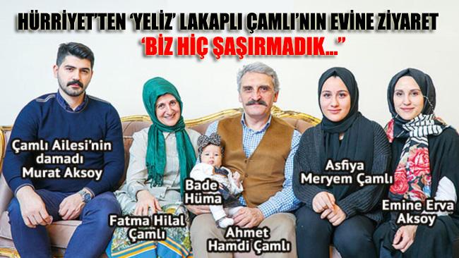 Hürriyet'ten 'Yeliz' lakaplı Ahmet Hamdi Çamlı'nın evine ziyaret