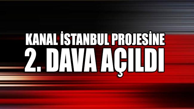 İBB, Kanal İstanbul projesine karşı 2. davayı açtı