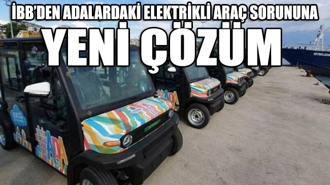 İBB'den adalardaki elektrikli araç sorununa yeni çözüm