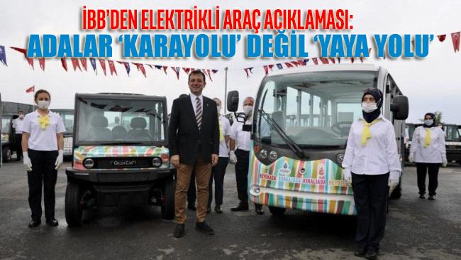 """İBB'den elektrikli araç açıklaması: Adalar """"karayolu"""" değil """"yaya yolu"""""""
