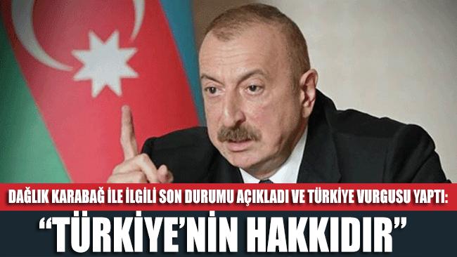 İlham Aliyev: Bu Türkiye'nin hakkıdır