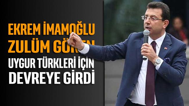 İmamoğlu, Uygur Türkleri için devreye girdi